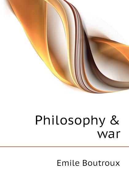 Philosophy . war