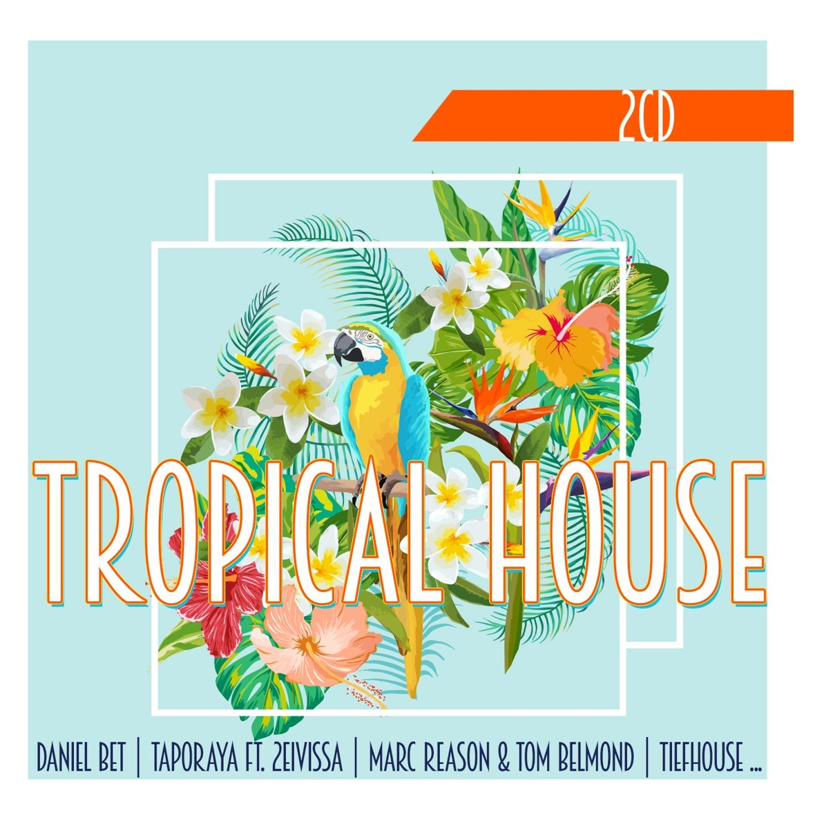 Various Artists Various Artists. Tropical House (2 CD) various artists various artists cinema italiano