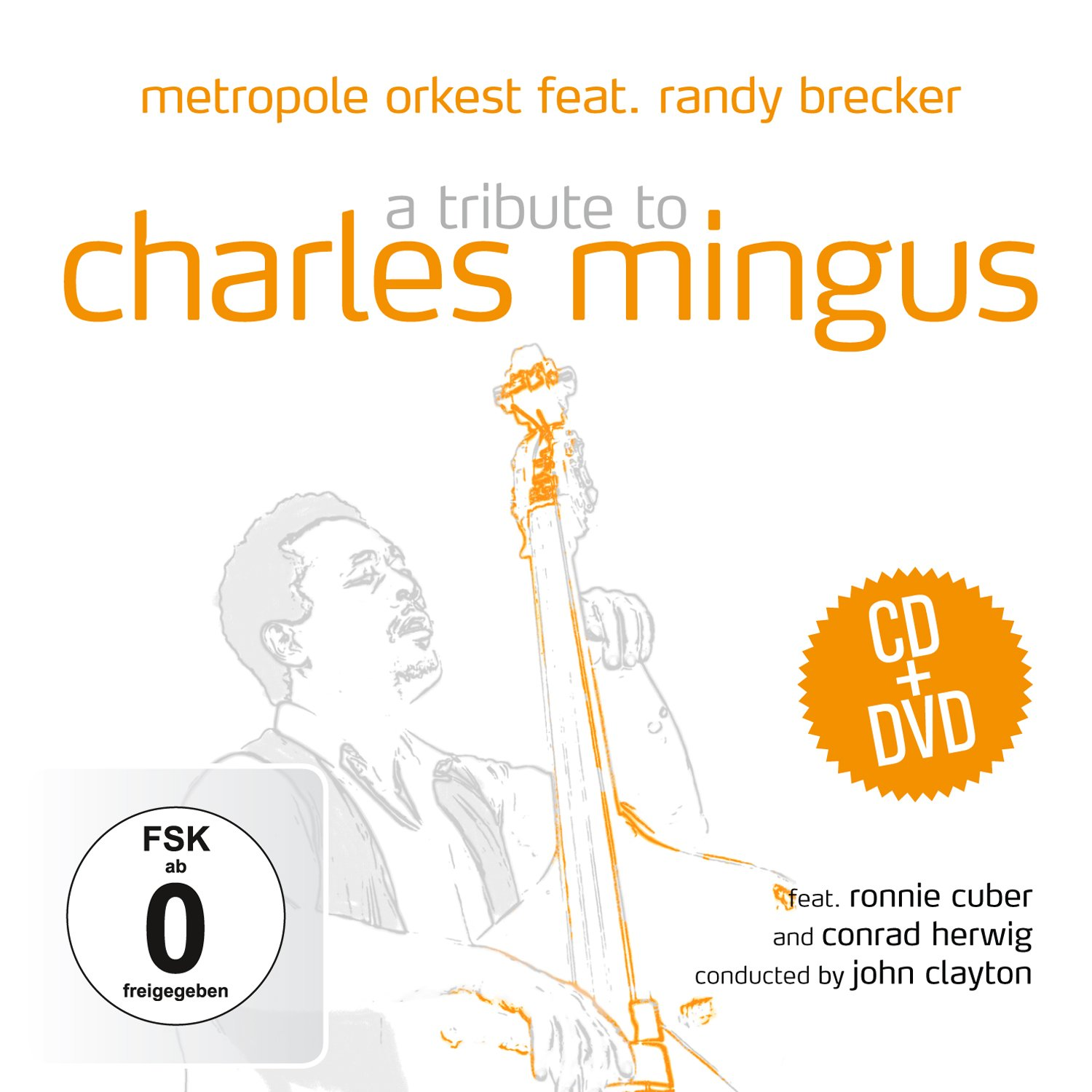 Фото - Metropol Orkest, Randy Brecker, Ronnie Cuber. Tribute To Charles Mingus (2CD+DVD) charles mingus charles mingus the black saint and the sinner lady