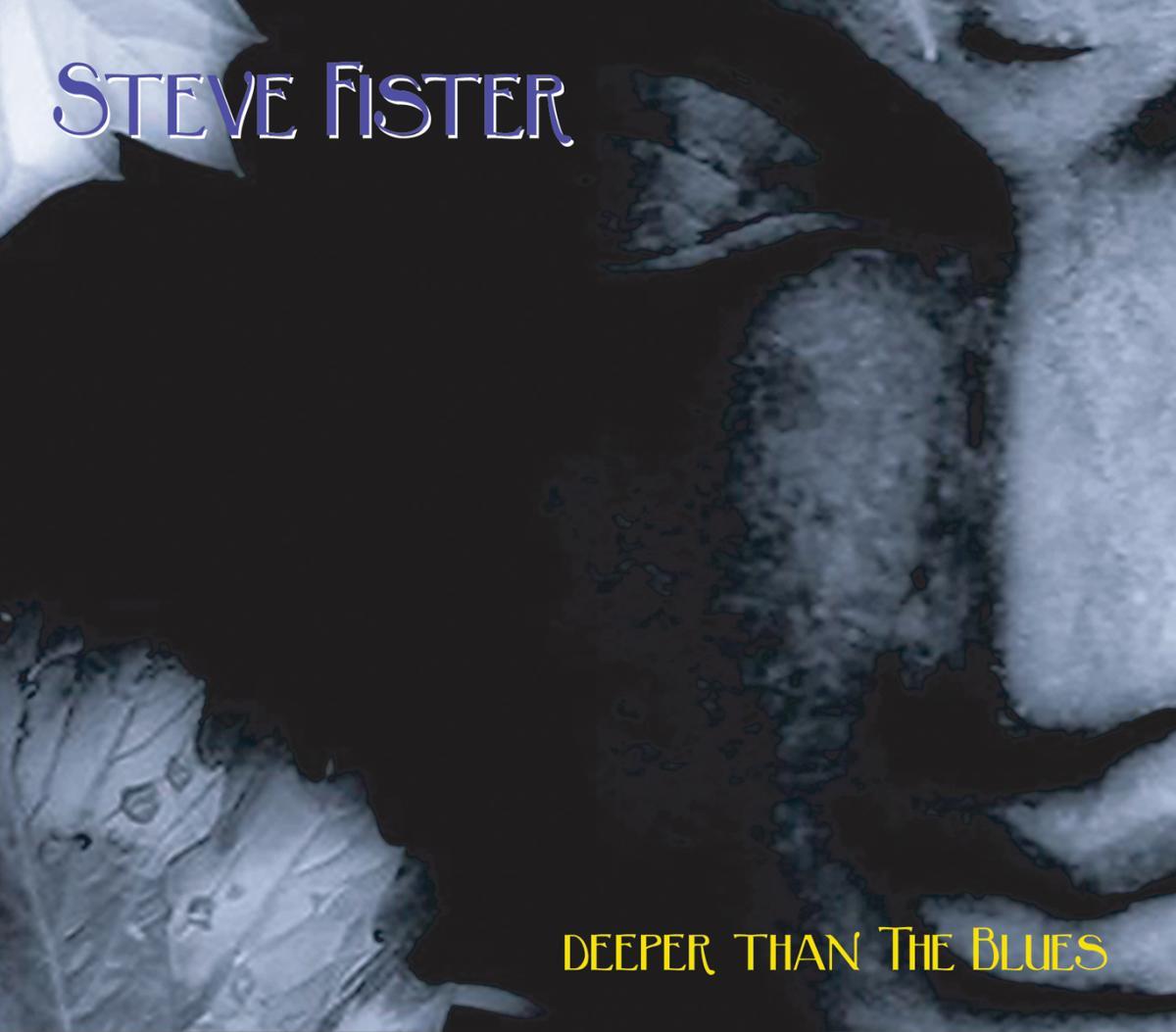 Стив Фистер Steve Fister. Deeper Than The Blues стив форберт steve forbert the place and time