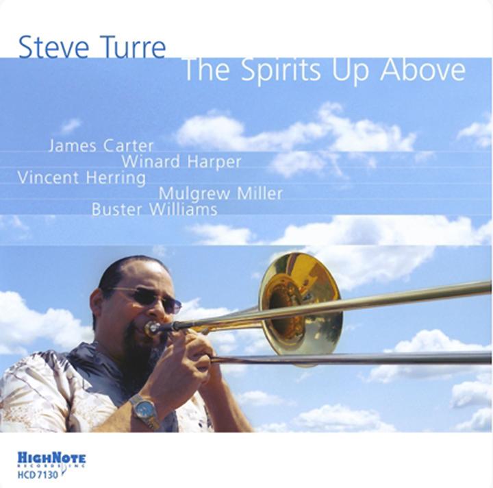 Стив Турре Steve Turre. The Spirits Up Above стив форберт steve forbert the place and time