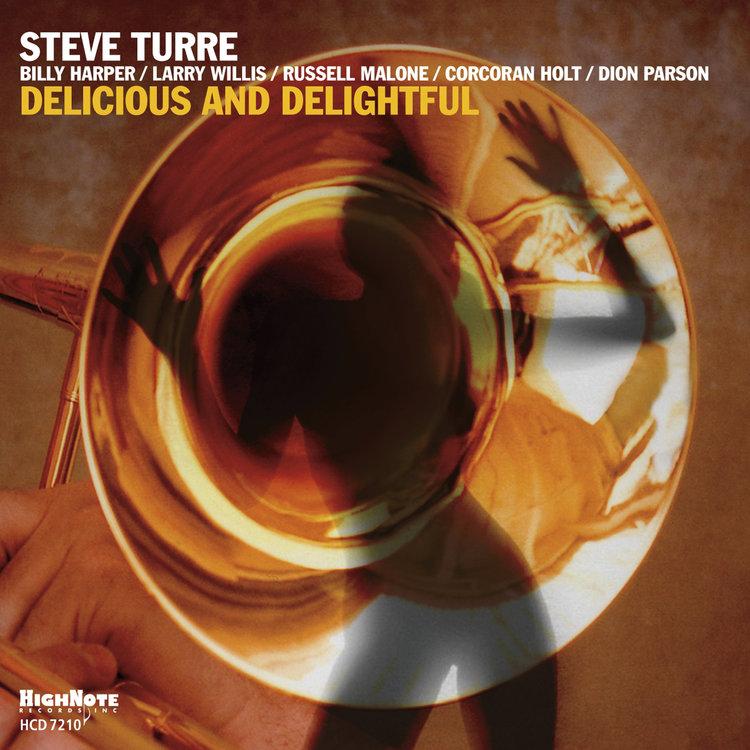 Стив Турре Steve Turre. Delicious And Delightful стив форберт steve forbert the place and time