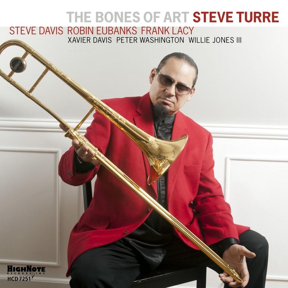 Стив Турре Steve Turre. The Bones Of Art стив форберт steve forbert the place and time