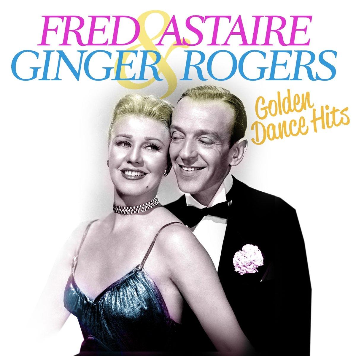Фред Астер,Джинджер Роджерс Fred Astaire & Ginger Rogers. Golden Dance Hits (2 CD) dance top hits 6 4 cd