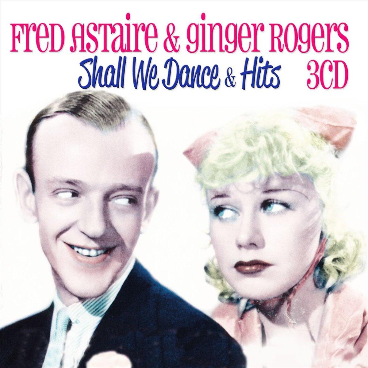 Фред Астер,Джинджер Роджерс Fred Astaire & Ginger Rogers. Shall We Dance & Hits (3 CD) dance top hits 6 4 cd