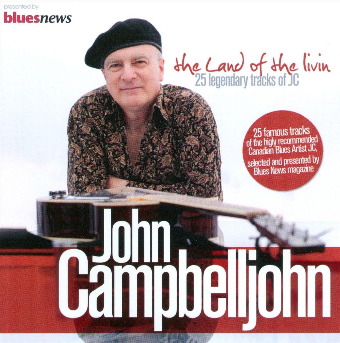 John Campbelljohn. The Land Of The Livin' - 25 Legendary Tracks Of Jc (2 CD)