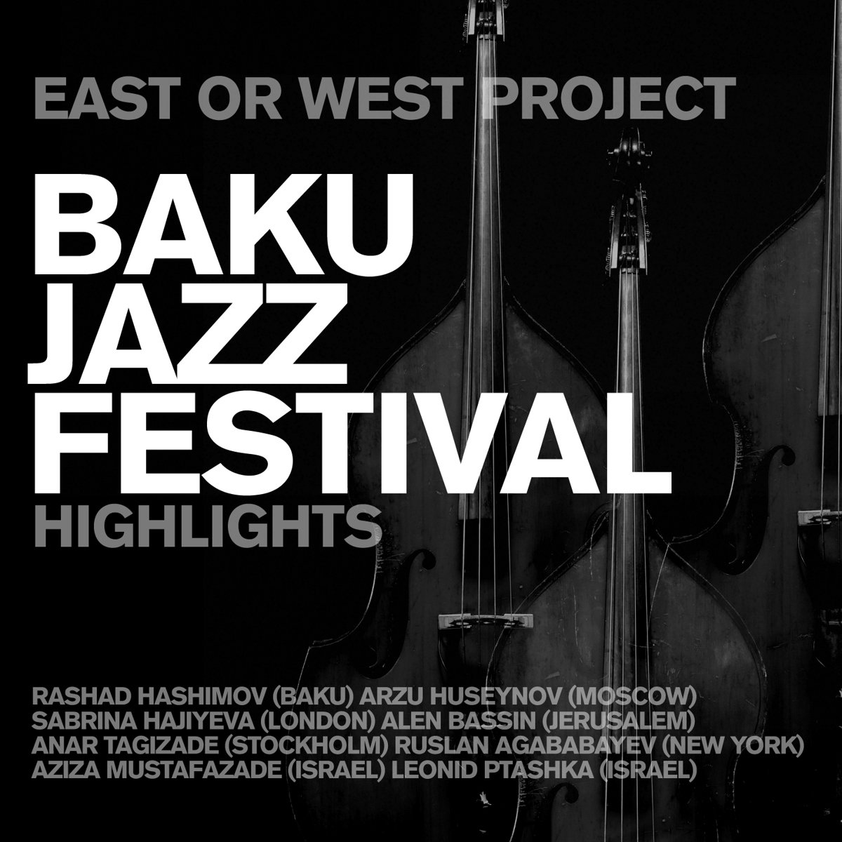 Фото - East Or West Project. Baku Jazzfestival - Highlights (2 CD) klassik highlights in classic 4 cd