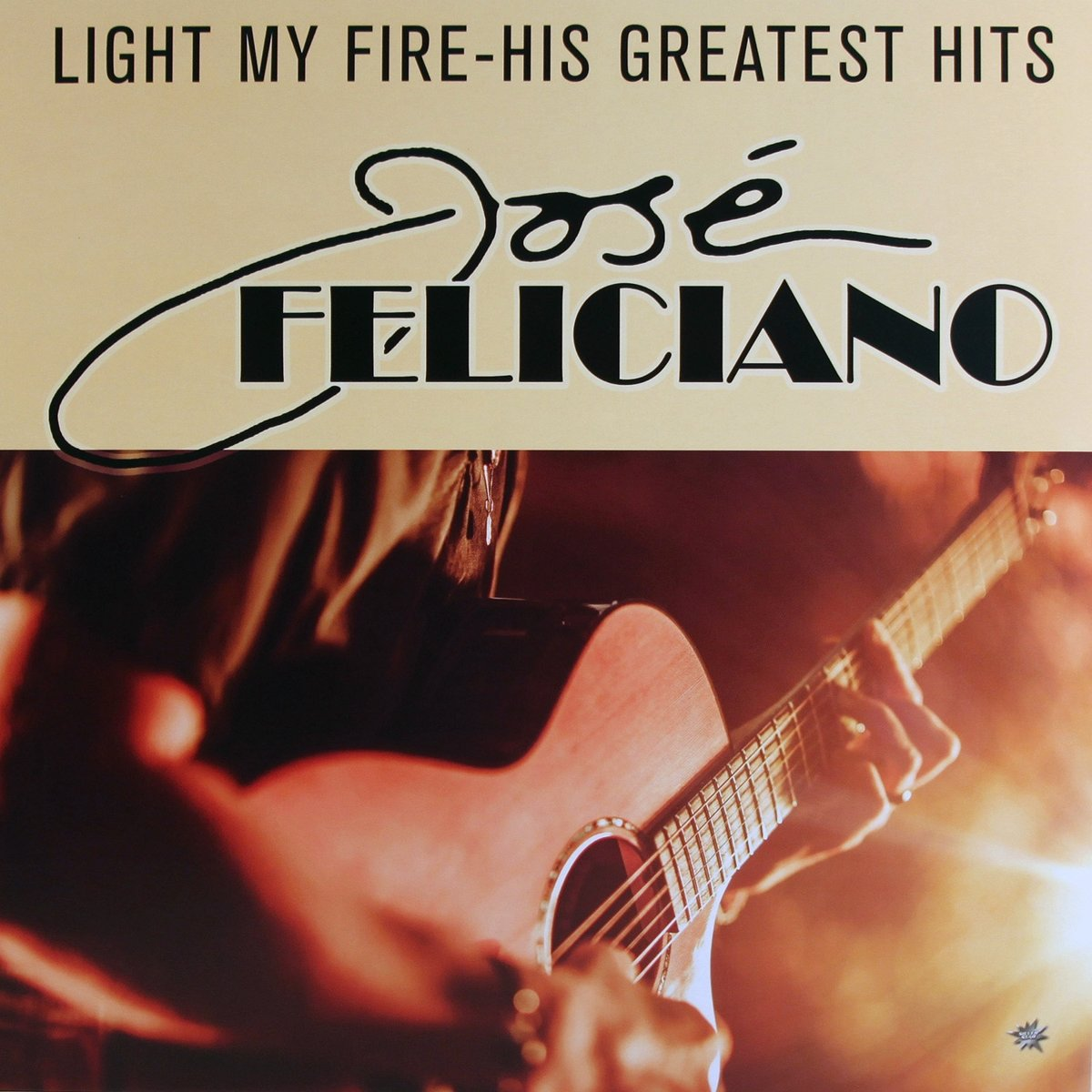 Хосе Фелициано Jose Feliciano. Light My Fire - His Greatest Hits (LP) jools holland jose feliciano jools holland jose feliciano as you see me now 180 gr