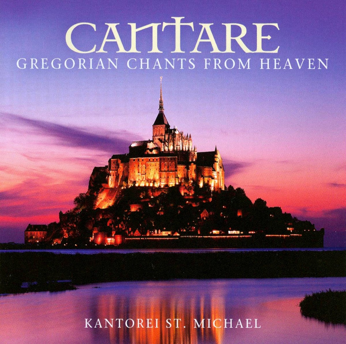 Kantorei St. Michael Kantorei St. Michael. Cantare - Gregorian Chants From Heaven rodney st michael st michael rodney sync my world thief s honor ga sk paperback edition