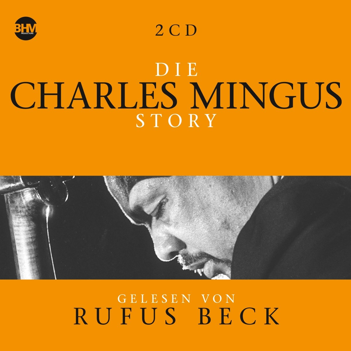 Фото - Charles Mingus, Beck Rufus. Die Charles Mingus Story. Musik (5 CD) charles mingus charles mingus the black saint and the sinner lady
