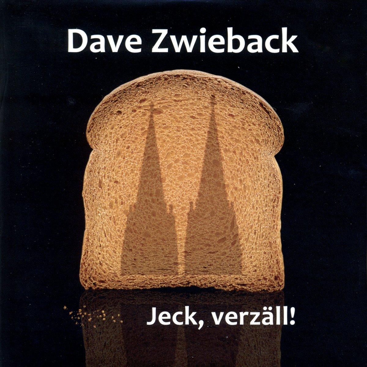 Dave Zwieback Dave Zwieback. Jeck, Verzaell! dave aju dave aju heirlooms