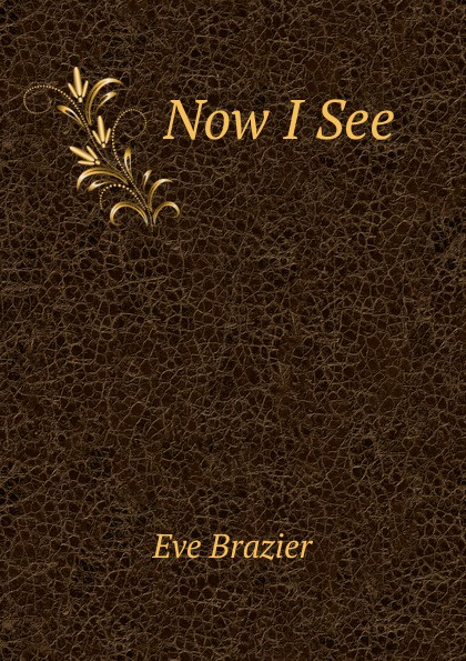 Eve Brazier Now I See витамины now eve