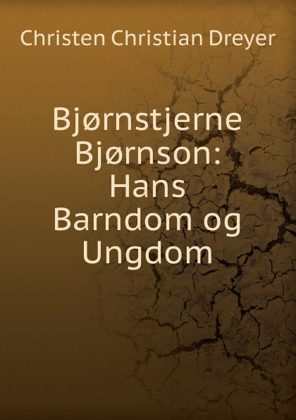 Bj.rnstjerne Bj.rnson: Hans Barndom og Ungdom