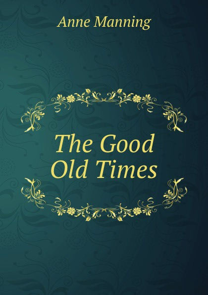 Manning Anne The Good Old Times jd mcpherson jd mcpherson let the good times roll