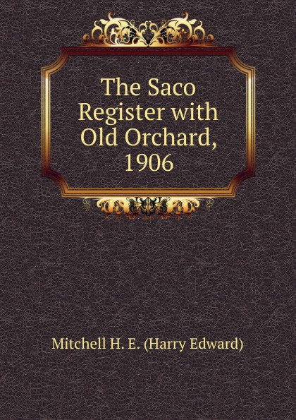 H.E. Mitchell The Saco Register with Old Orchard, 1906