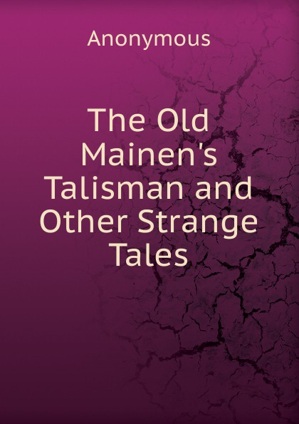 M. l'abbé Trochon The Old Mainen.s Talisman and Other Strange Tales.