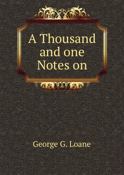 A Thousand and one Notes on
