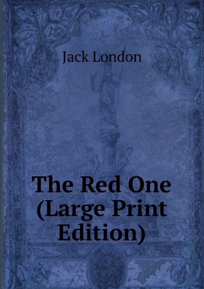 Jack London The Red One (Large Print Edition) jack london the red one