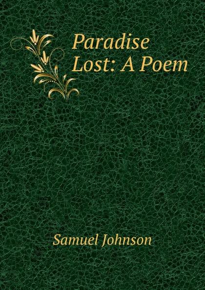 Johnson Samuel Paradise Lost: A Poem