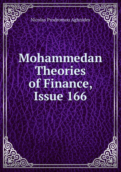 Nicolas Prodromou Aghnides Mohammedan Theories of Finance, Issue 166 prodromou luke prodromou penelope flash on english upp intermediate sb