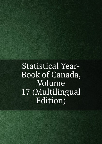 Statistical Year-Book of Canada, Volume 17 (Multilingual Edition)