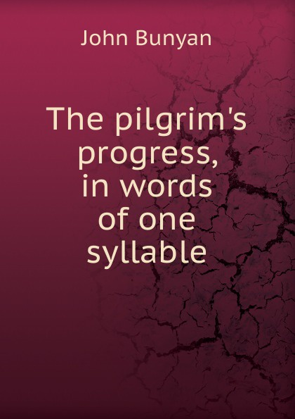 The pilgrim.s progress, in words of one syllable