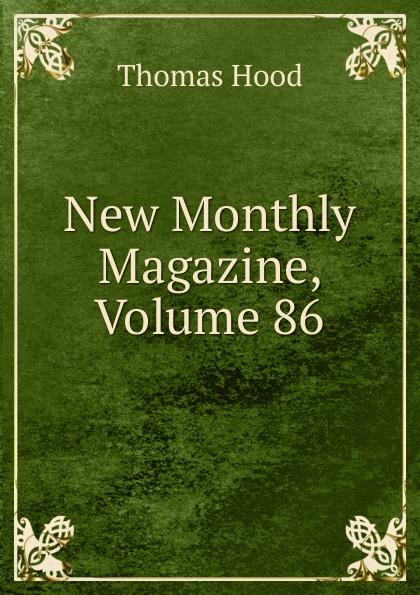 Hood Thomas New Monthly Magazine, Volume 86 magazine 86