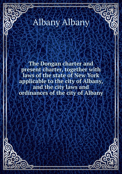 Albany Albany The Dongan charter and present charter, together with laws of the state of New York applicable to the city of Albany, and the city laws and ordinances of the city of Albany shiekh womens albany s sandal