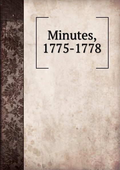Minutes, 1775-1778
