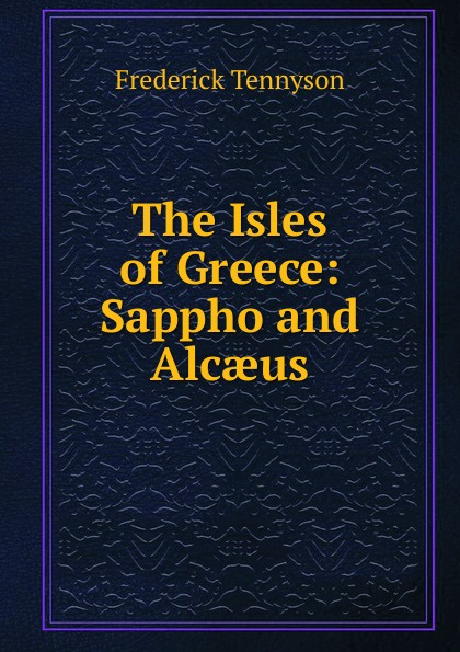 The Isles of Greece: Sappho and Alcaeus
