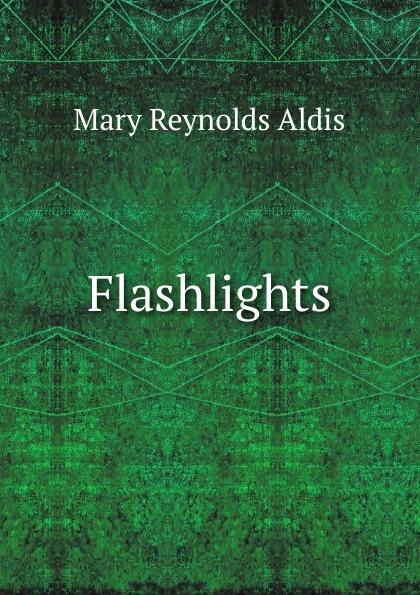 Mary Reynolds Aldis Flashlights