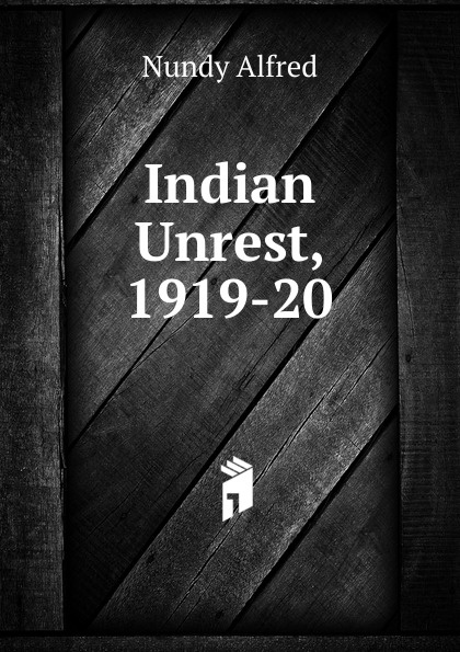 Nundy Alfred Indian Unrest, 1919-20