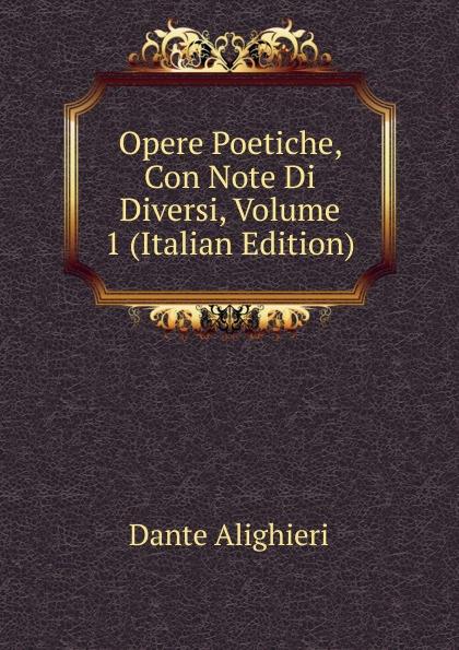 Opere Poetiche, Con Note Di Diversi, Volume 1 (Italian Edition)