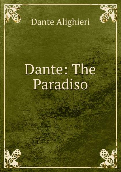 Dante: The Paradiso