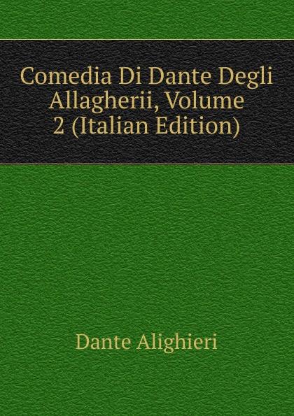 Dante Alighieri Comedia Di Dante Degli Allagherii, Volume 2 (Italian Edition) onorato guariglia sulla comedia sic di dante alighieri studii italian edition