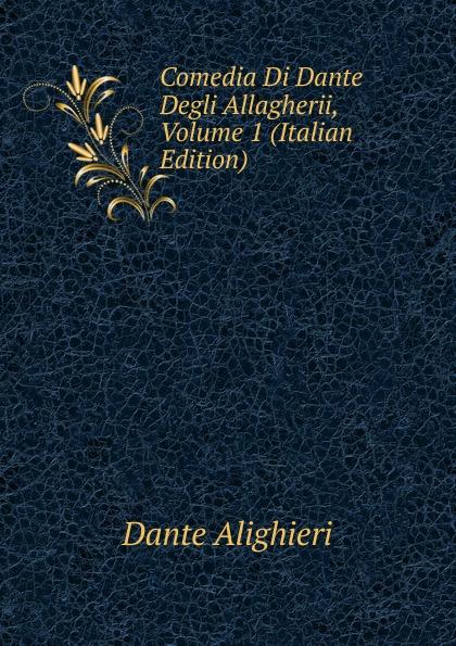 Dante Alighieri Comedia Di Dante Degli Allagherii, Volume 1 (Italian Edition) onorato guariglia sulla comedia sic di dante alighieri studii italian edition