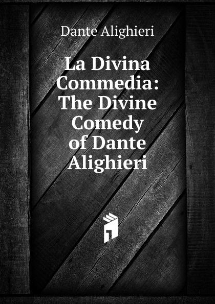Dante Alighieri La Divina Commedia: The Divine Comedy of Dante Alighieri dante alighieri the divine comedy 2