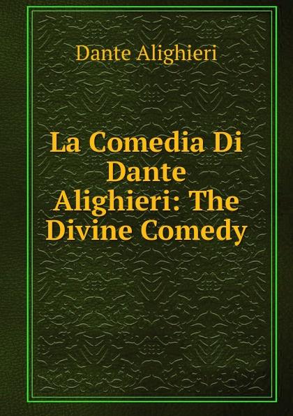 Dante Alighieri La Comedia Di Dante Alighieri: The Divine Comedy dante alighieri the divine comedy 2