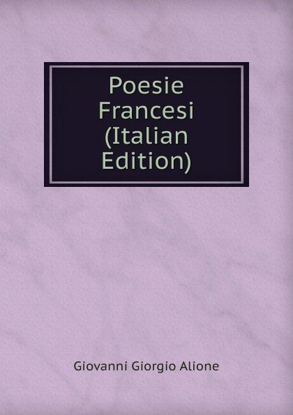 Giovanni Giorgio Alione Poesie Francesi (Italian Edition) giovanni giorgio alione poesie francesi