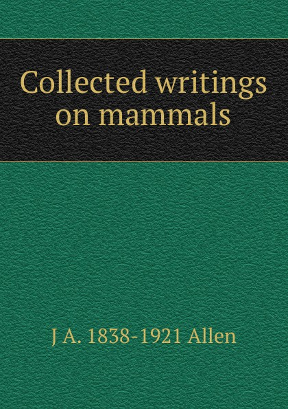 Collected writings on mammals