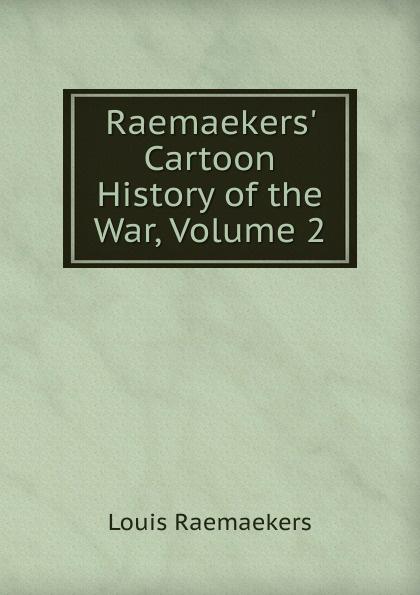 Louis Raemaekers Raemaekers. Cartoon History of the War, Volume 2 cartoon