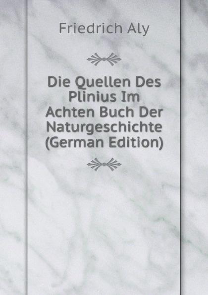 Friedrich Aly Die Quellen Des Plinius Im Achten Buch Der Naturgeschichte (German Edition) половник nouvelle гранит 31 5 см