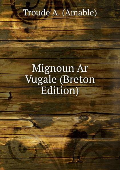 Mignoun Ar Vugale (Breton Edition)