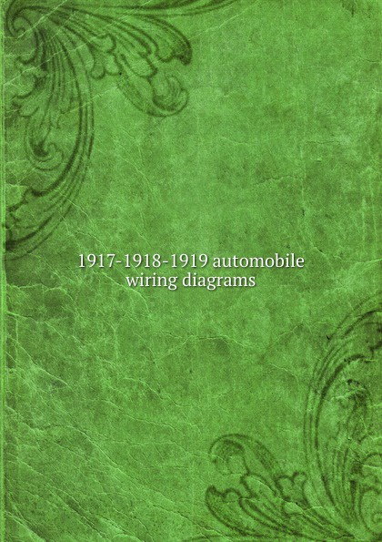 1917-1918-1919 automobile wiring diagrams