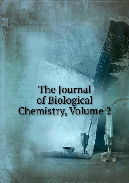 The Journal of Biological Chemistry, Volume 2