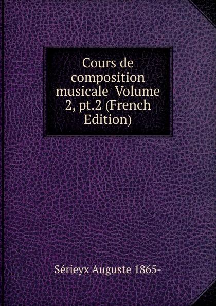 Cours de composition musicale Volume 2, pt.2 (French Edition)