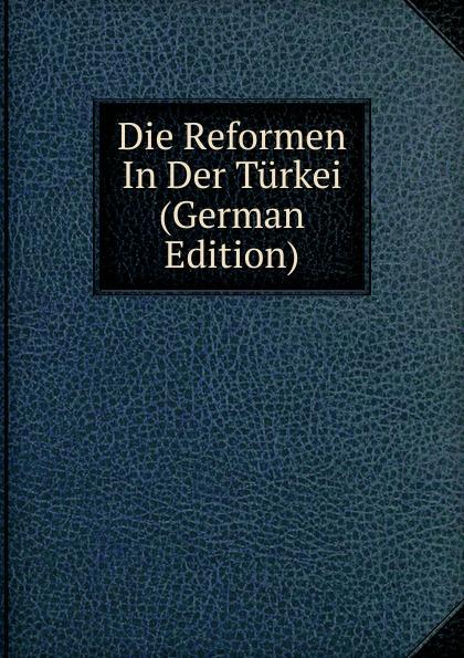 Die Reformen In Der Turkei (German Edition) nilüfer bicen zielmarkt turkei