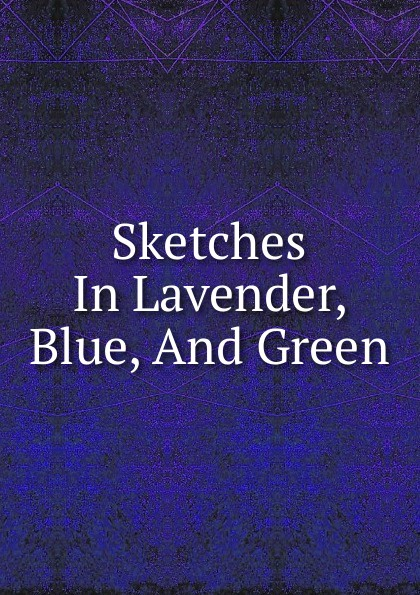Sketches In Lavender, Blue, And Green jerome j sketches in lavender blue and green