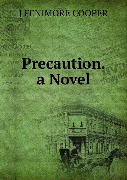 J Fenimore Cooper Precaution. a Novel. j f cooper precaution