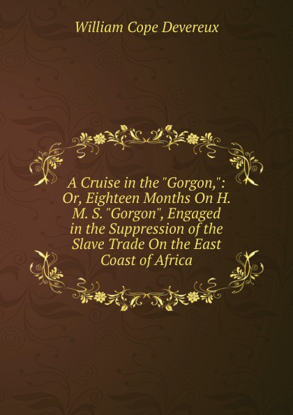 William Cope Devereux A Cruise in the